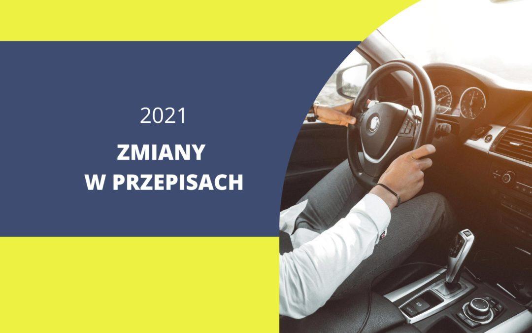 Nowe przepisy dla kierowców 2021- uważaj, bo się zdziwisz!